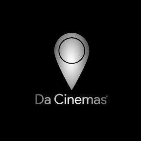 DA CINEMAS