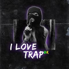 I LOVE TRAP BR