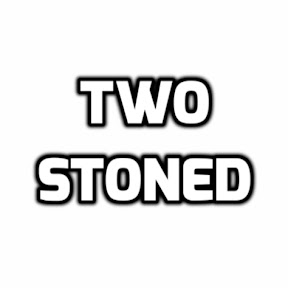 Two Stoned