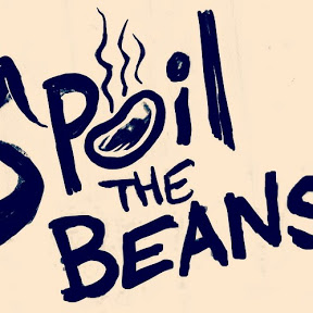 Spoil The Beans