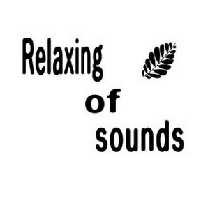 Relaxing of sounds