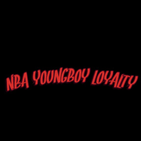 NBA YOUNGBOY LOYALTY