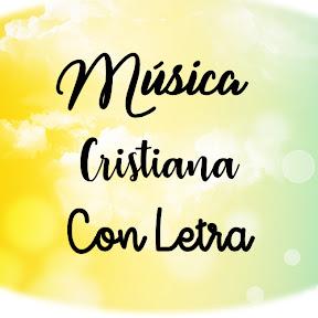 Musica Cristiana Con Letra Oficial