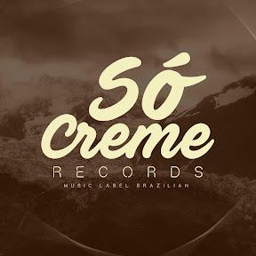 Só Creme Records