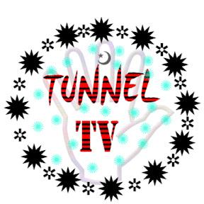 TUNNEL TV