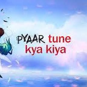 pyaar Tune Kye Kiya
