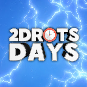 2DROTS DAYS