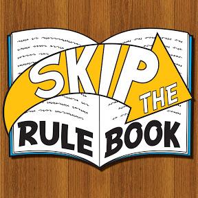 Skip the Rulebook