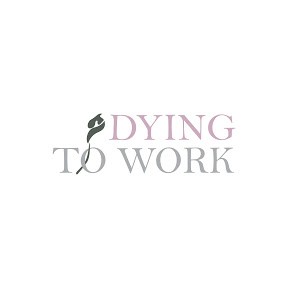 Dying To Work