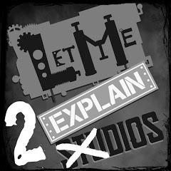 Let Me Explain TWOdios