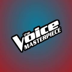 The Voice Masterpiece