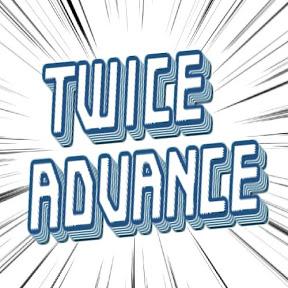 twice advance