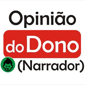 Canal Opinião do Dono - Narrador