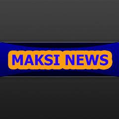 MAKSI NEWS
