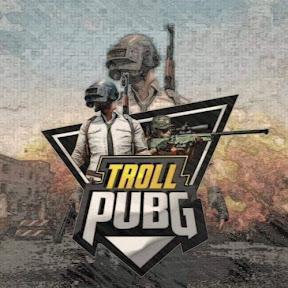 Troll Pubg
