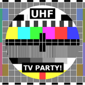 UHF TV Party!