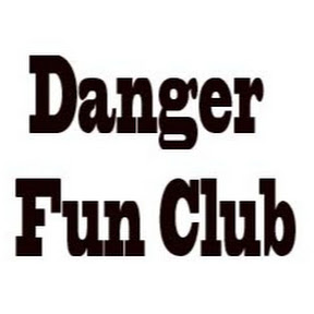 Danger Fun Club