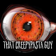 That Creepypasta Guy