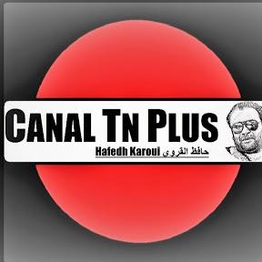 CANAL TN Plus Hafedh Karoui حافظ القروي