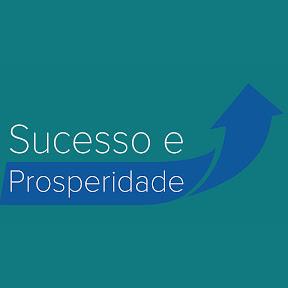 SUCESSO E PROSPERIDADE