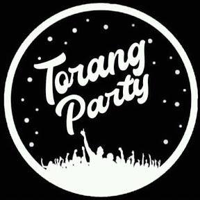 TORANG PARTY