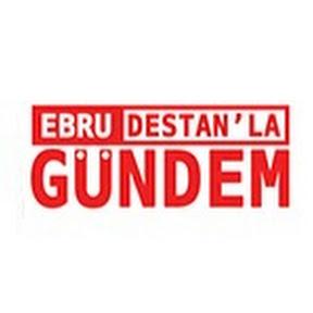Ebru Destan'la Gündem