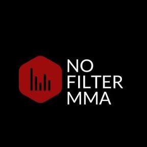 NO FILTER MMA !