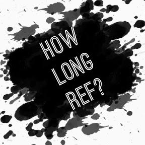 How Long Ref?