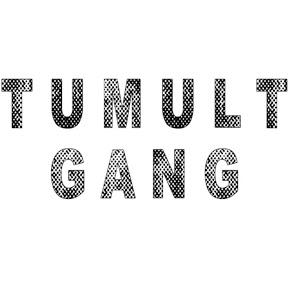 TUMULT-GANG