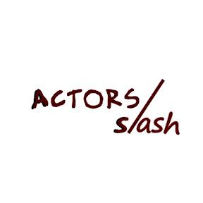 Actors Slash