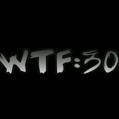WTF:30