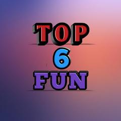 TOP 6 Fun