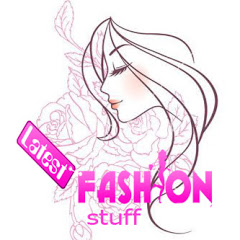 Latest Fashion Stuff