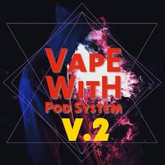 Vape With Pod System