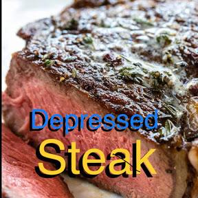 The Depressed Steak