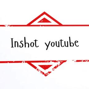 INSHOT YOUTUBE