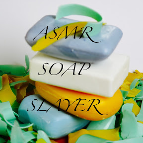 ASMR Soap Slayer