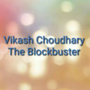 Vikash Choudhary The Blockbuster
