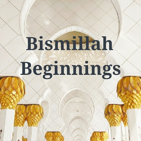 Bismillah Beginnings