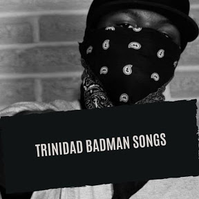 Trinidad Badman songs