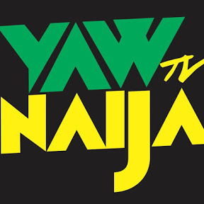 Yaw Naija Entertainment