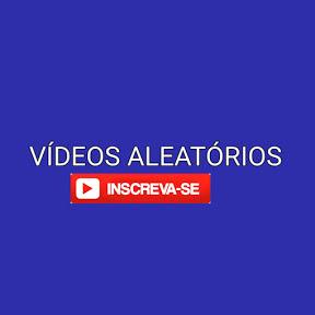 VÍDEOS ALEATÓRIOS