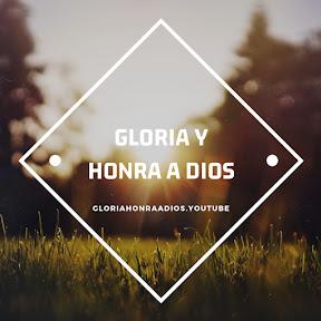 GLORIA Y HONRA A DIOS
