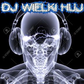 DJ Wielki Huj