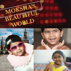 MOKSHA'S BEAUTIFUL WORLD