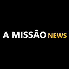 A MISSÃO NEWS