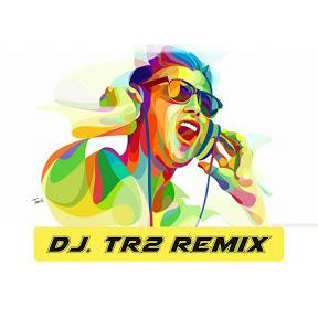 DJ TR2 Remix
