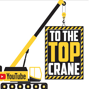 To The Top Crane