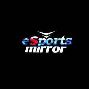 eSports Mirror