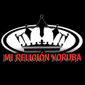 Mi Religión Yoruba